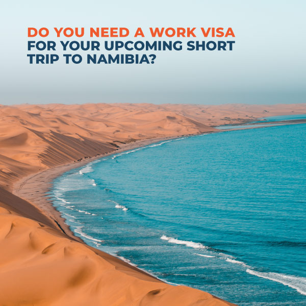 Do-you-need-a-work-visa-for-your-upcoming-short-trip-to-namibia-XP
